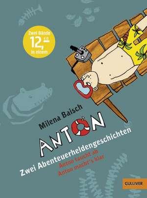 Anton - Zwei Abenteuerheldengeschichten de Milena Baisch