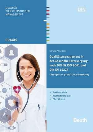 Qualitaetsmanagement in der Gesundheitsversorgung nach DIN EN ISO 9001 und DIN EN 15224