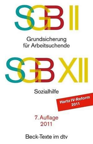 SGB II: Grundsicherung fuer Arbeitsuchende / SGB XII: Sozialhilfe