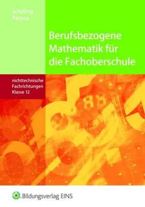 Berufsbezogene Mathematik. Klasse 12. Schuelerband. Fachoberschule Niedersachsen