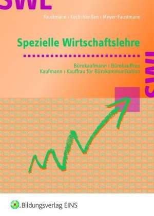 Spezielle Wirtschaftslehre. Buerokaufmann/Buerokauffrau, Kaufmann/Kauffrau fuer Buerokommunikation. Lehr-/Fachbuch