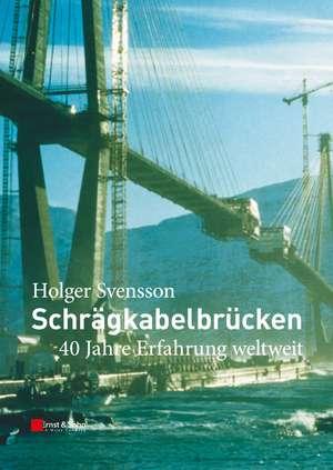 Schrägkabelbrücken: 40 Jahre Erfahrung Weltweit de Holger Svensson