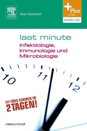 Last Minute Infektiologie, Immunologie und Mikrobiologie