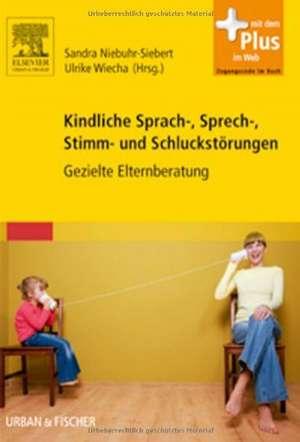 Kindliche Sprach-, Sprech-, Stimm- und Schluckstoerungen