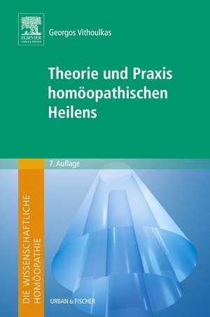 Die wissenschaftliche Homoeopathie. Theorie und Praxis homoeopathischen Heilens