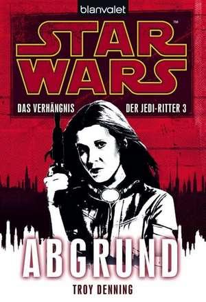 Star Wars (TM) Das Verhaengnis der Jedi-Ritter 3. Abgrund