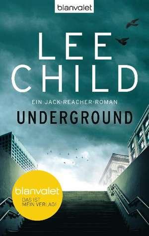 Underground: Ein Jack-Reacher-Roman de Lee Child
