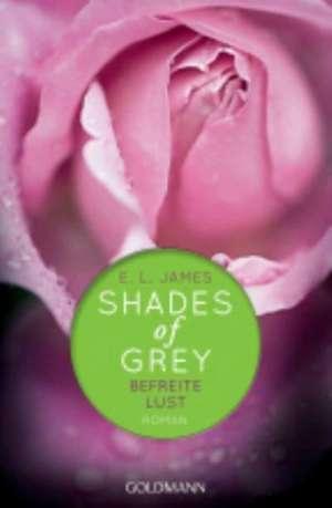 Shades of Grey 03. Befreite Lust de E. L. James