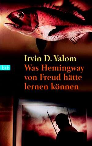 Was Hemingway von Freud haette lernen koennen