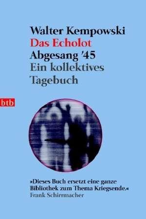 Das Echolot. Abgesang '45 de Walter Kempowski
