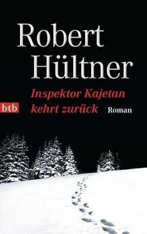 Inspektor Kajetan kehrt zurück de Robert Hültner