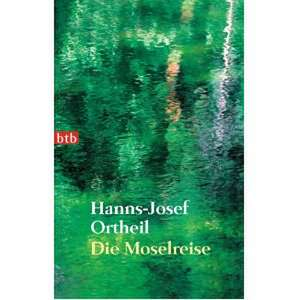 Die Moselreise de Hanns-Josef Ortheil