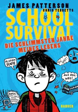 School Survival 01. Die schlimmsten Jahre meines Lebens de James Patterson