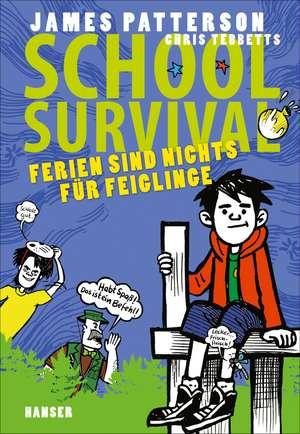 School Survival 04 - Ferien sind nichts für Feiglinge de James Patterson