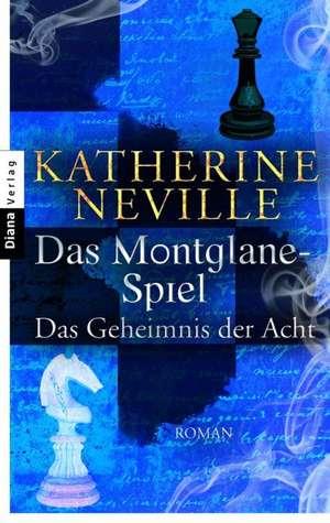 Das Montglane-Spiel. Das Geheimnis der Acht de Katherine Neville