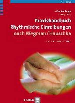 Praxishandbuch Rhythmische Einreibungen nach Wegman/Hauschka
