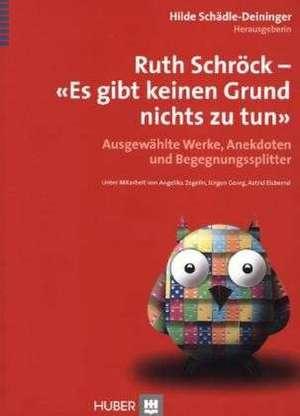 Ruth Schroeck - Es gibt keinen Grund, nichts zu tun
