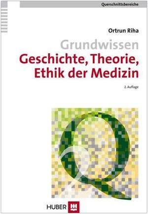 Grundwissen Geschichte, Theorie, Ethik der Medizin