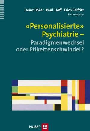 'Personalisierte' Psychiatrie - Paradigmenwechsel oder Etikettenschwindel?