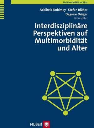 Interdisziplinaere Perspektiven auf Multimorbiditaet und Alter