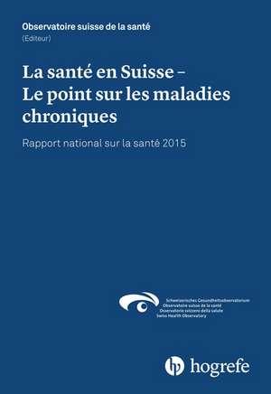 La sante en Suisse - Le point sur les maladies chroniques