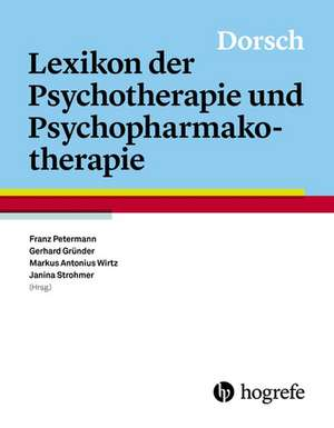 Dorsch - Lexikon der Psychotherapie und Psychopharmakotherapie de Franz Petermann