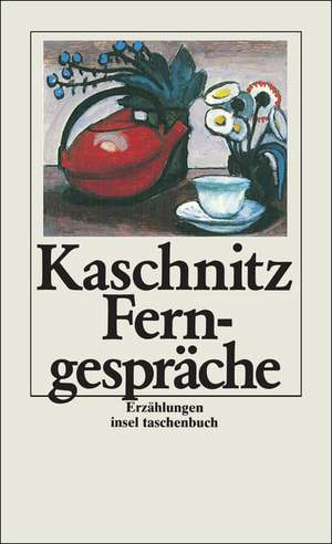 Ferngespräche de Marie Luise Kaschnitz