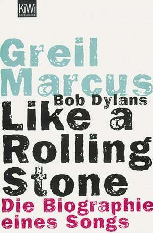 Bob Dylans Like a Rolling Stone de Greil Marcus