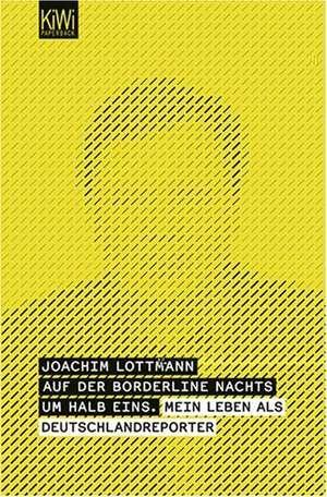 Auf der Borderline nachts um halb eins de Joachim Lottmann
