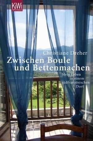 Zwischen Boule und Betten machen de Christiane Dreher
