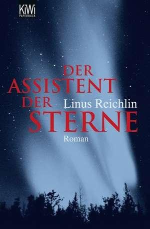 Der Assistent der Sterne de Linus Reichlin