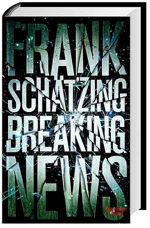 Breaking News de Frank Schätzing