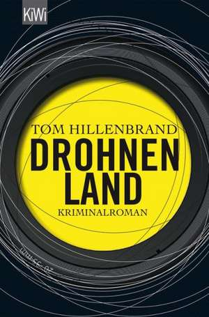 Drohnenland de Tom Hillenbrand