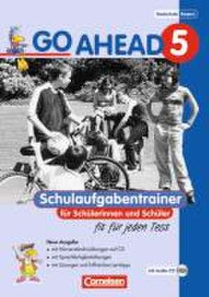 Go Ahead 5. Jahrgangsstufe. Schulaufgabentrainer (Neubearbeitung). Ausgabe fuer sechsstufige Realschulen in Bayern