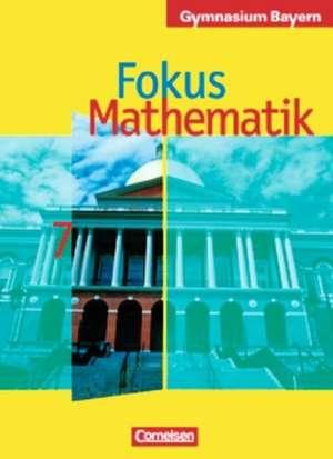 Fokus Mathematik. 7. Klasse. Schuelerbuch. Bayern