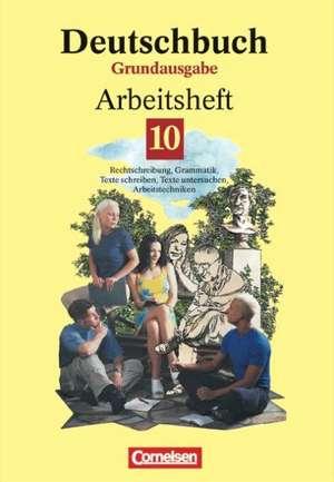 Deutschbuch Grundausgabe. Arbeitsheft 10. Neue Rechtschreibung de Gerd Brenner