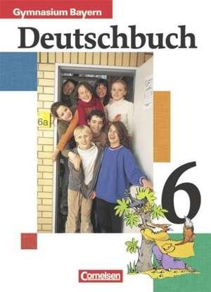 Deutschbuch 6. Schuelerbuch. Bayern. Gymnasium. RSR 2006