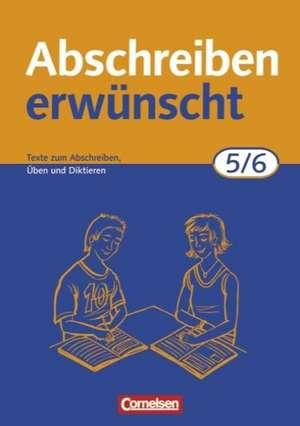Abschreiben erwuenscht. 5./6. Schuljahr. Neue Rechtschreibung