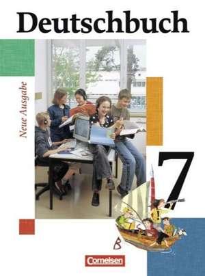 Deutschbuch Gymnasium 7. Schuljahr. Schuelerbuch. Allgemeine Ausgabe. Neubearbeitung