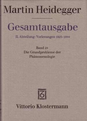 Gesamtausgabe Abt. 2 Vorlesungen Bd. 24. Die Grundprobleme der Phaenomenologie