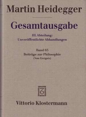 Gesamtausgabe Abt. 3 Unveroeffentliche Abhandlungen Bd. 65. Beitraege zur Philosophie