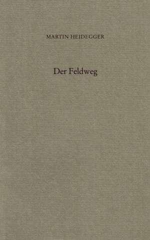 Der Feldweg de Martin Heidegger