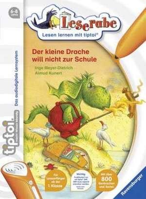tiptoi® Leserabe Der kleine Drache will nicht zur Schule: de la 6 ani de Inge Meyer-Dietrich