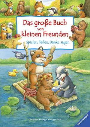 Das große Buch von kleinen Freunden de Manfred Mai