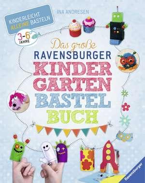 Das grosse Ravensburger Kindergarten-Bastelbuch