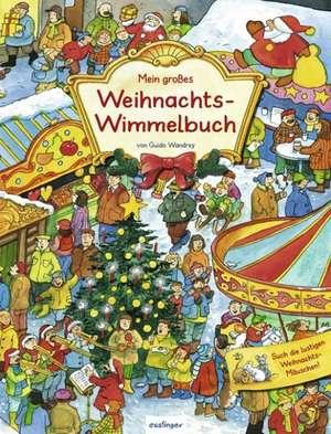 Mein großes Weihnachts-Wimmelbuch de Guido Wandrey