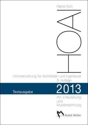 HOAI 2013 - Honorarordnung fuer Architekten und Ingenieure. Textausgabe