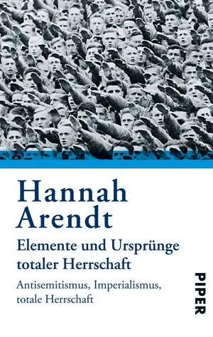 Elemente und Ursprünge totaler Herrschaft de Hannah Arendt
