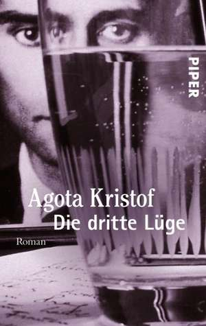 Die dritte Lüge de Agota Kristof