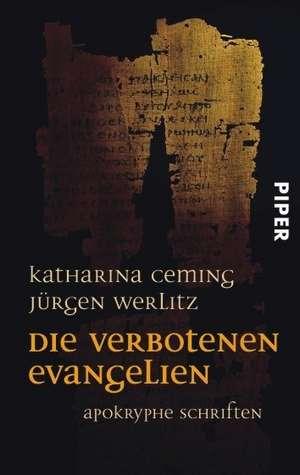 Die verbotenen Evangelien de Katharina Ceming